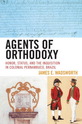 Agents of Orthodoxy by James E. Wadsworth