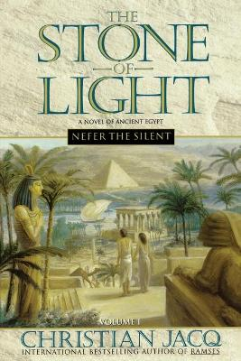 The Stone of Light Nefer the Silent Volume 1 by Christian Jacq