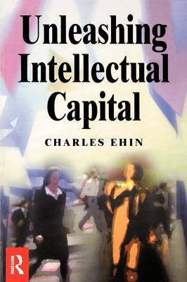 Unleashing Intellectual Capital by Charles Kalev Ehin