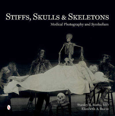 Stiffs, Skulls & Skeletons by Stanley B. Burns