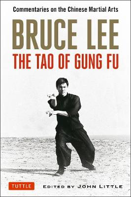 Bruce Lee the Tao of Gung Fu by Bruce Lee