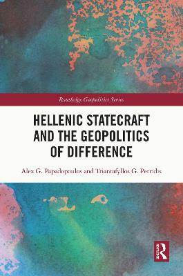 Hellenic Statecraft and the Geopolitics of Difference book