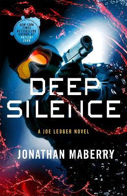 Deep Silence: A Joe Ledger Novel by Jonathan Maberry