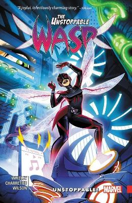 The Unstoppable Wasp Vol. 1: Unstoppable by Jeremy Whitley