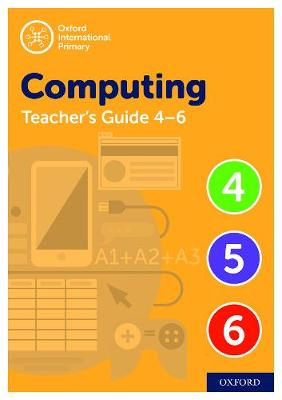 Oxford International Primary Computing Teacher Guide (levels 4-6) by Alison Page