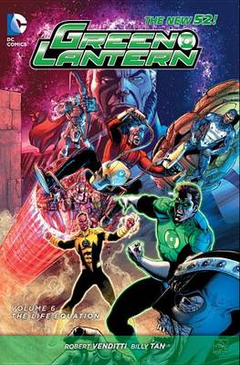 Green Lantern Green Lantern Volume 6: The Life Equation HC (The New 52) The Life Equation Vol 6 by Robert Venditti