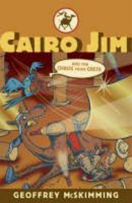 Cairo Jim and the Chaos from Crete by Geoffrey McSkimming
