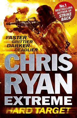 Chris Ryan Extreme: Hard Target by Chris Ryan