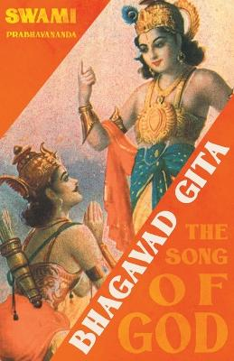 Bhagavad Gita - The Song of God by Swami Prabhavananda