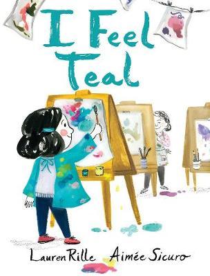 I Feel Teal by Lauren Rille