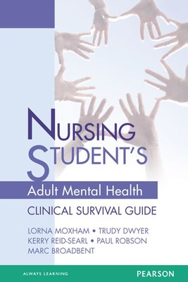 Nursing Student's Adult Mental Health Survival Guide by Lorna Moxham