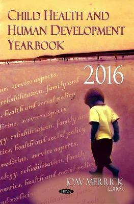 Child Health & Human Development Yearbook 2016 by Professor Joav Merrick
