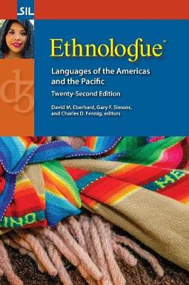 Ethnologue: Languages of the Americas and the Pacific, Twenty-Second Edition by David M Eberhard