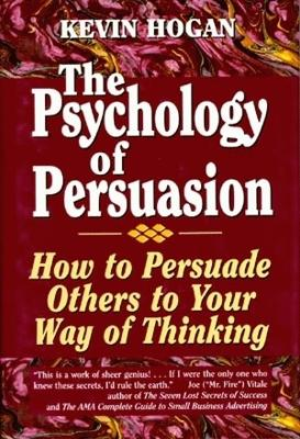 Psychology of Persuasion, The by Kevin Hogan