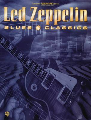 Led Zeppelin: Blues Classics by Led Zeppelin