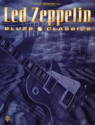 Led Zeppelin: Blues Classics by Led Zeppelin