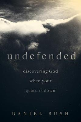 Undefended by Daniel Bush