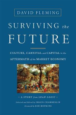 Surviving the Future by David Fleming