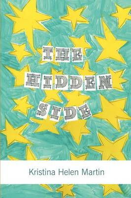 The Hidden Side by Kristina Helen Martin