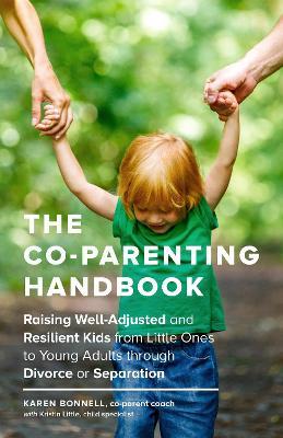 The Co-Parents Handbook by Karen Bonnell