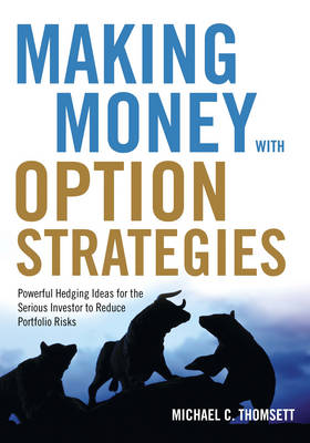 Making Money with Option Strategies by Michael C. Thomsett