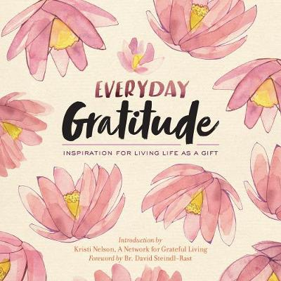 Everyday Gratitude by Network For Grateful Living