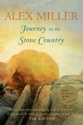 Journey to the Stone Country by Alex Miller