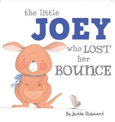 Little Joey Who Lost Her Bounce by Jedda Robaard