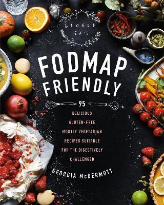 Fodmap Friendly by Georgia McDermott