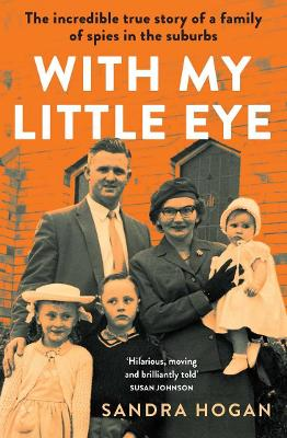 With My Little Eye: The incredible true story of a family of spies in the suburbs book