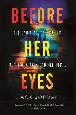 Before Her Eyes by Jack Jordan