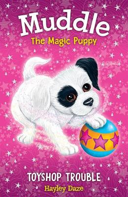 Muddle the Magic Puppy Book 2: Toyshop Trouble by Hayley Daze