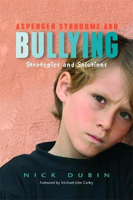 Asperger Syndrome and Bullying by Nick Dubin
