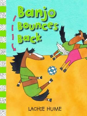 Banjo Bounces Back by Lachie Hume