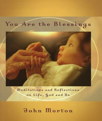 You Are the Blessings by John Morton