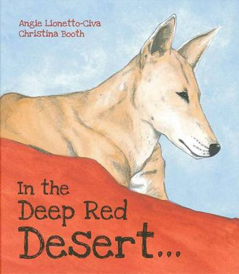 In the Deep Red Desert by Angie Lionetto-Civa