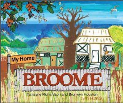 My Home Broome by Bronwyn Houston