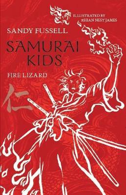 Samurai Kids 5: Fire Lizard by Sandy Fussell