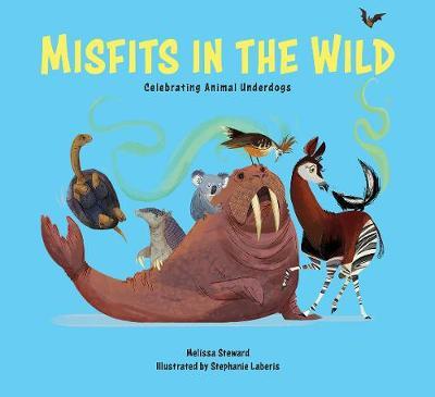 Misfits in the Wild by Melissa Stewart
