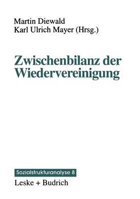 Zwischenbilanz Der Wiedervereinigung: Strukturwandel Und Mobilit t Im Transformationsproze by Karl Ulrich Mayer