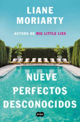Nueve perfectos desconocidos / Nine Perfect Strangers by Liane Moriarty