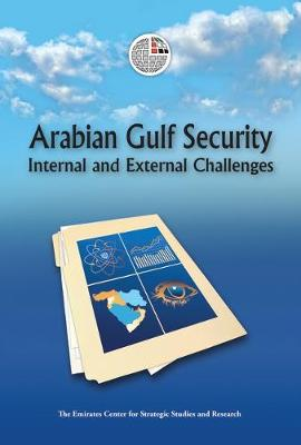 Arabian Gulf Security by Emirates Center for Strategic Studies & Research