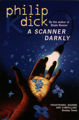 A A Scanner Darkly by Philip K. Dick