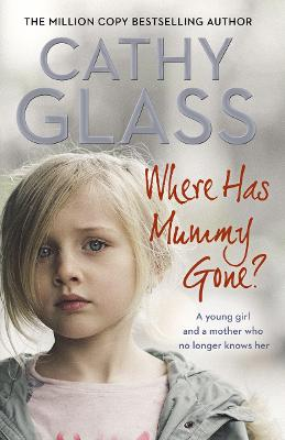 Where Has Mummy Gone? by Cathy Glass