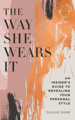 The Way She Wears It by Dallas Shaw