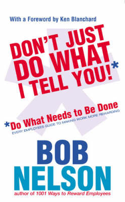 Please Don't Just Do What I Tell You by Bob Nelson
