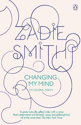 Changing My Mind by Zadie Smith