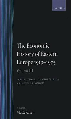 The Economic History of Eastern Europe 1919-75 by M. C. Kaser