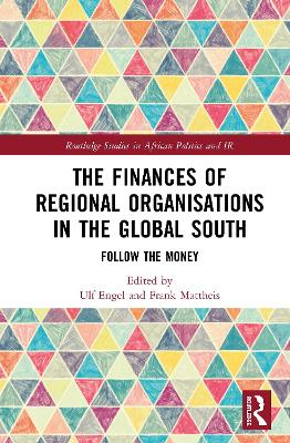 The Finances of Regional Organisations in the Global South: Follow the Money book