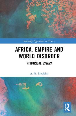 Africa, Empire and World Disorder: Historical Essays book